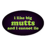 I Like Big Mutts Sticker (Oval)