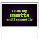 I Like Big Mutts Yard Sign