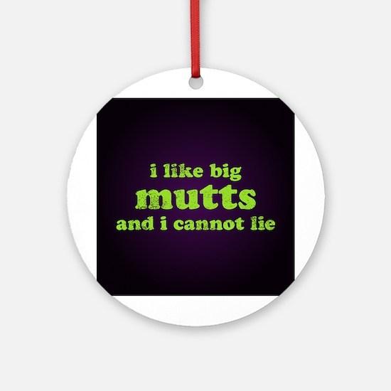 I Like Big Mutts Ornament (Round)