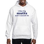 I Like Big Mutts Hooded Sweatshirt
