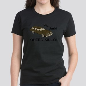 Hey Jerk Speed Kills Women's Dark T-Shirt