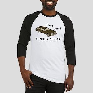 Hey Jerk Speed Kills Baseball Jersey