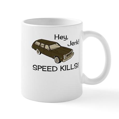 Hey Jerk Speed Kills Mug