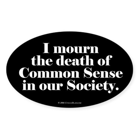 Common Sense Died Oval Sticker