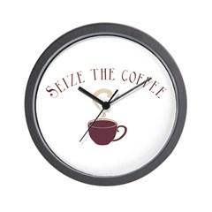Seize the Coffee Wall Clock