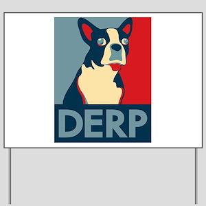 Derp Derp Derp Yard Sign