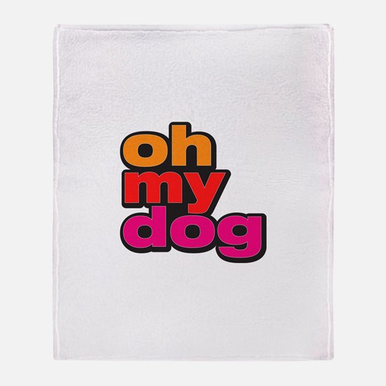 Oh My Dog Throw Blanket