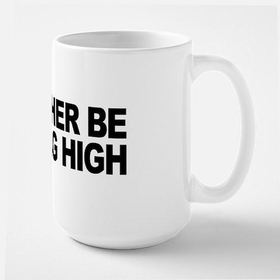 I'd Rather Be Getting High Large Mug