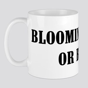 Bloomington or Bust! Mug