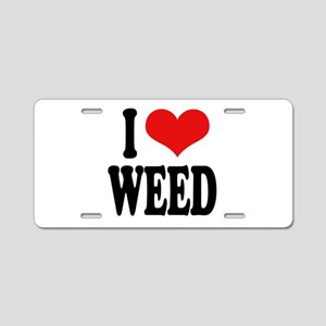 I Love Weed Aluminum License Plate