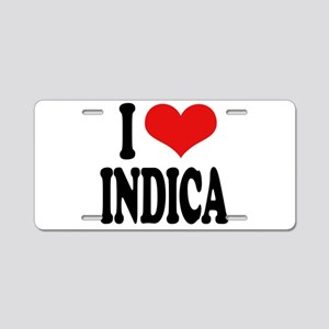 I Love Indica Aluminum License Plate