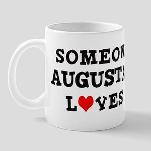 Someone in Augusta Mug