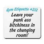 Leave your bitch ass... Mousepad