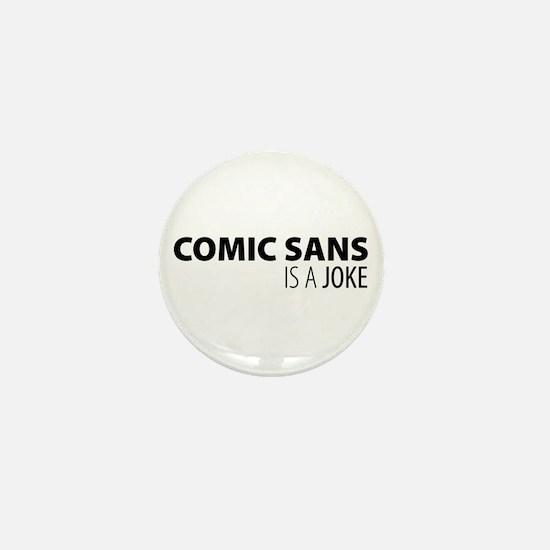 Comic Sans is a Joke Mini Button