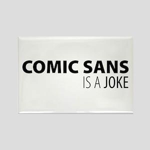 Comic Sans is a Joke Rectangle Magnet