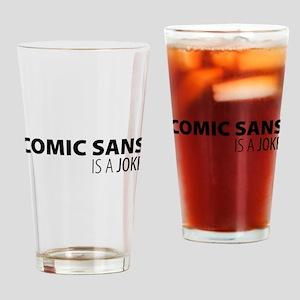 Comic Sans is a Joke Drinking Glass