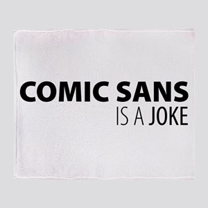 Comic Sans is a Joke Throw Blanket