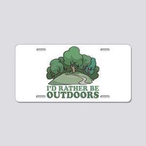 I'd Rather Be Outdoors Aluminum License Plate