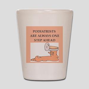 podiatrists Shot Glass