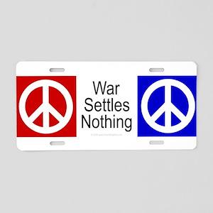 War Settles Nothing Aluminum License Plate