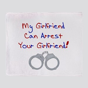My Girlfriend can arrest your Throw Blanket
