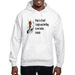 A Friend Hooded Sweatshirt