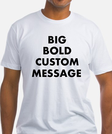 Personalized Bold Font Messag Shirt