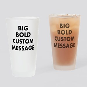Personalized Bold Font Messag Drinking Glass