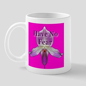 Have No Fear Mug