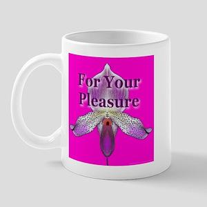 For Your Pleasure Mug