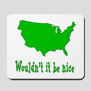 Wouldn't it be nice Mousepad