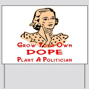 Grow Your Own Dope Yard Sign