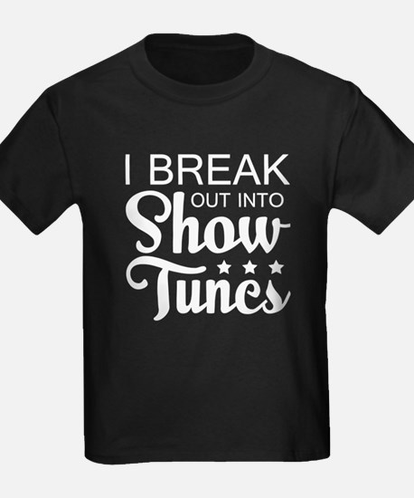 I Break Out Into Show Tunes T Shirt, Show T-Shirt