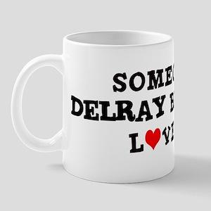 Someone in Delray Beach Mug