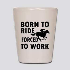 Born to Horse Riding Shot Glass