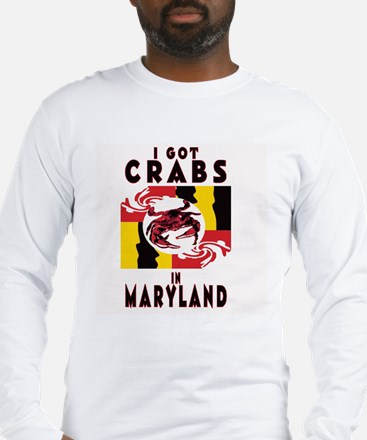 I Got Crabs in Maryland Long Sleeve T-Shirt