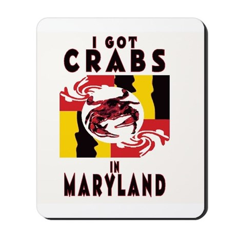 I Got Crabs in Maryland Mousepad