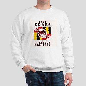 I Got Crabs in Maryland Sweatshirt