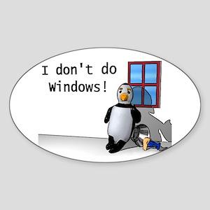 I Don't Do Windows Oval Sticker