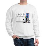 I Don't Do Windows Sweatshirt