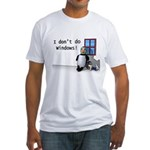 I Don't Do Windows Fitted T-Shirt