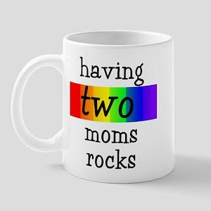 having two moms rocks Mug
