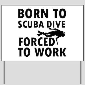 Born to Scuba Dive Yard Sign