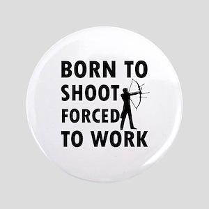 """Born to Shoot 3.5"""" Button"""