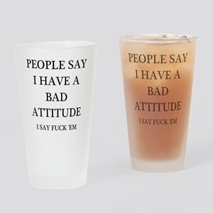 bad attitude Drinking Glass
