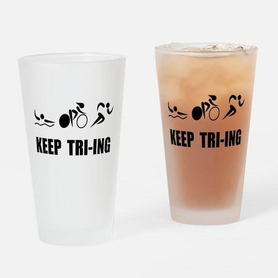 KEEP TRI-ING Drinking Glass