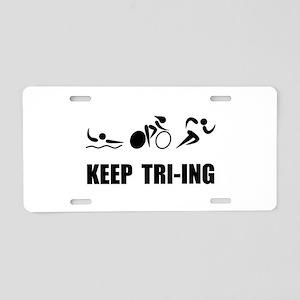 KEEP TRI-ING Aluminum License Plate