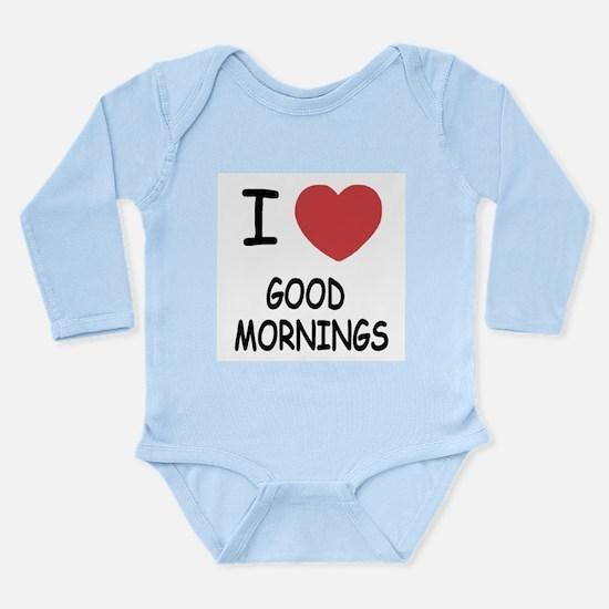I heart good mornings Long Sleeve Infant Bodysuit