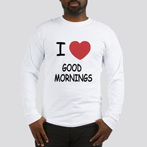 I heart good mornings Long Sleeve T-Shirt