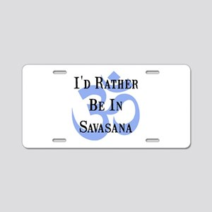 Rather Be In Savasana Aluminum License Plate